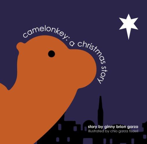 View Camelonkey: a Christmas story by ginny brion garza