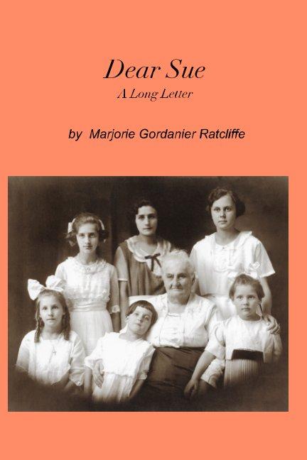Bekijk Dear Sue, op Margorie Gordanier Ratcliffe