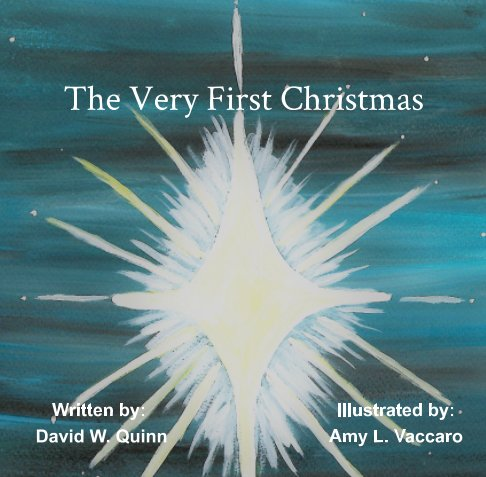View The Very First Christmas by David W. Quinn, Amy L. Vaccaro