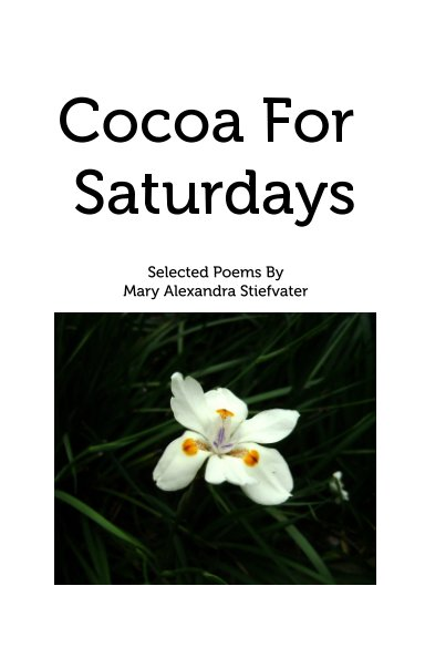 View Cocoa For Saturdays by Mary Alexandra Stiefvater