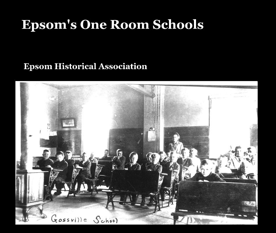 View Epsom's One Room Schools by Epsom Historical Association