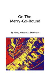 On The Merry-Go-Round - Poetry pocket and trade book
