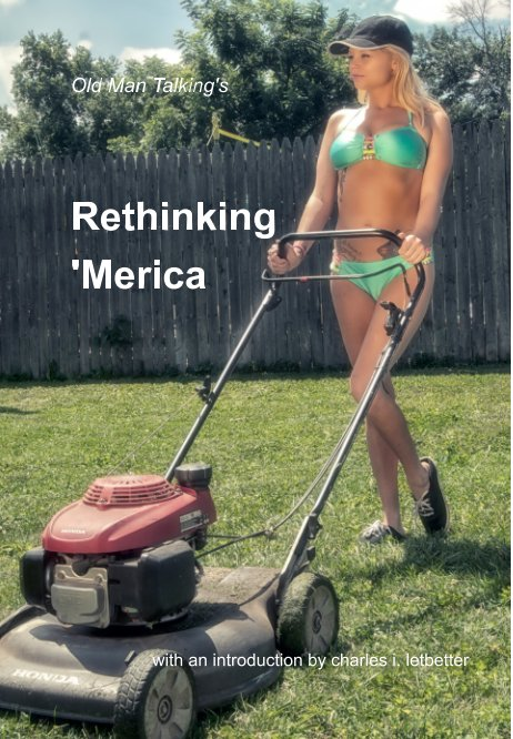 View Rethinking 'Merica by Old Man Talking