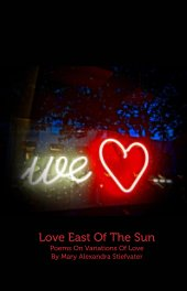 Love East Of The Sun - Poetry pocket and trade book