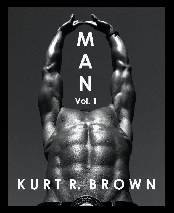 View MAN Vol. 1 by Kurt R. Brown