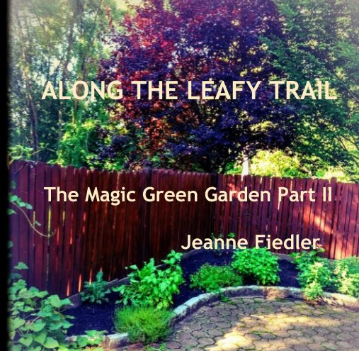 View Along the Leafy Trail by Jeanne Fiedler