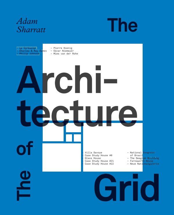 Bekijk The Architecture of The Grid op Adam Sharratt
