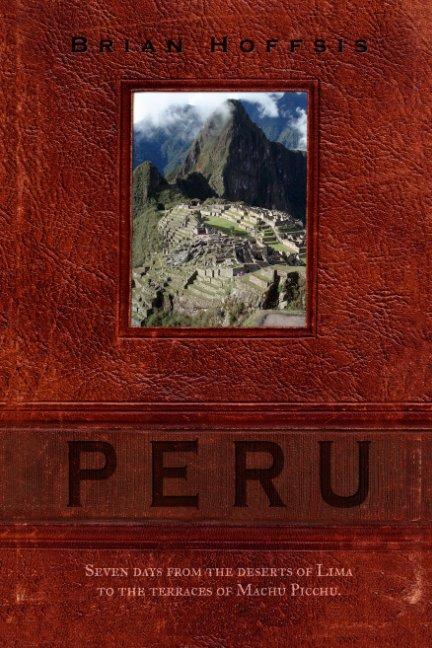 View Travel Companion to Peru 2017 Reprint by Brian Hoffsis