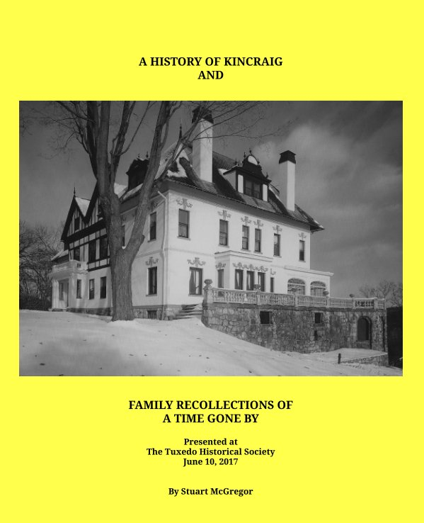View A History of Kincraig and Family Recollections of a Time Gone By by Stuart J. McGregor