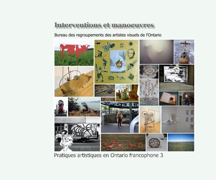 View Interventions et manoeuvres by Bureau des regroupements des artistes visuels de l'Ontario
