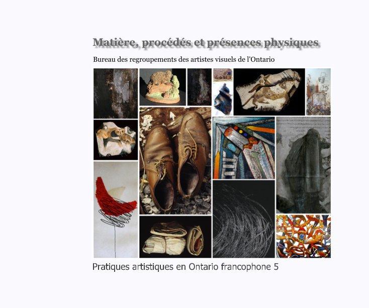 View Matières, procédés et présences physique by Bureau des regroupements des artistes visuels de l'Ontario