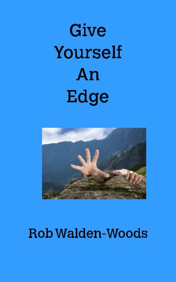 View Give Yourself An Edge by Rob Walden -Woods