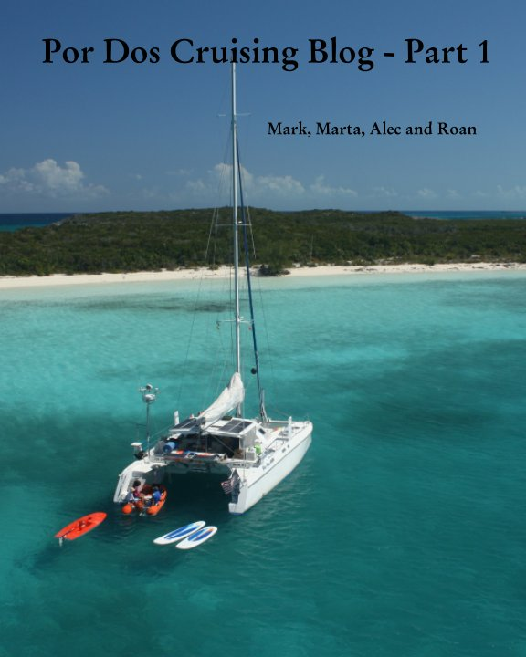 View Por Dos Cruising Blog by Mark Morwood