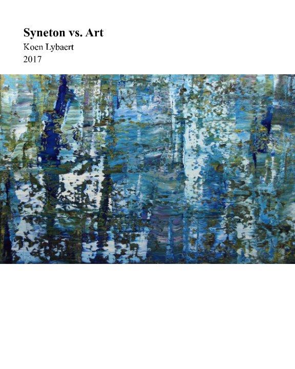 View Syneton vs. Art - Koen Lybaert 2017 by Koen Lybaert