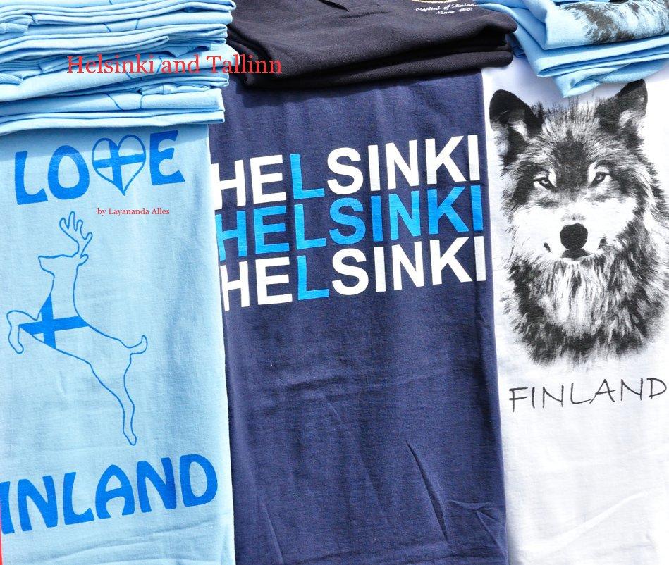 View Helsinki and Tallinn by Layananda Alles