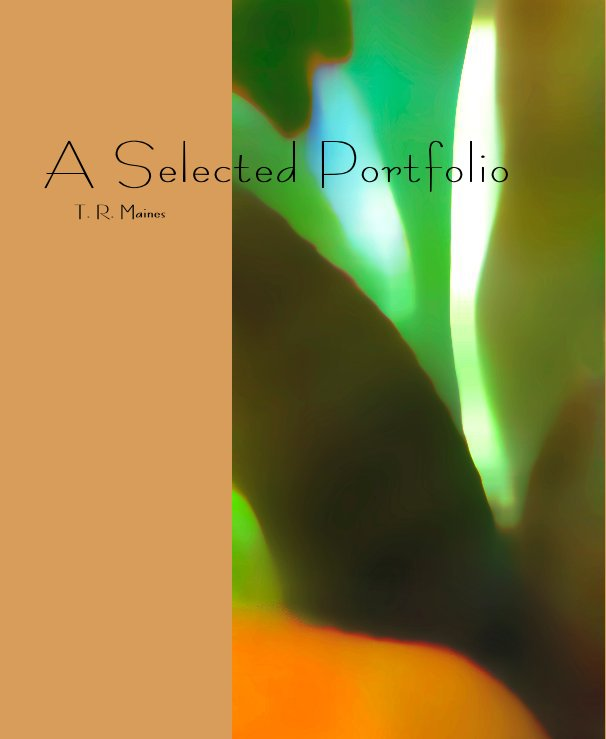 View A Selected Portfolio by T. R. Maines