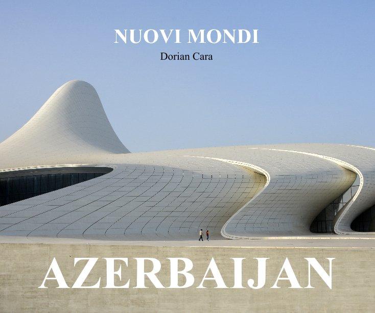 View AZERBAIJAN by Dorian Cara