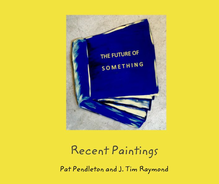 View Recent Paintings by Pat Pendleton