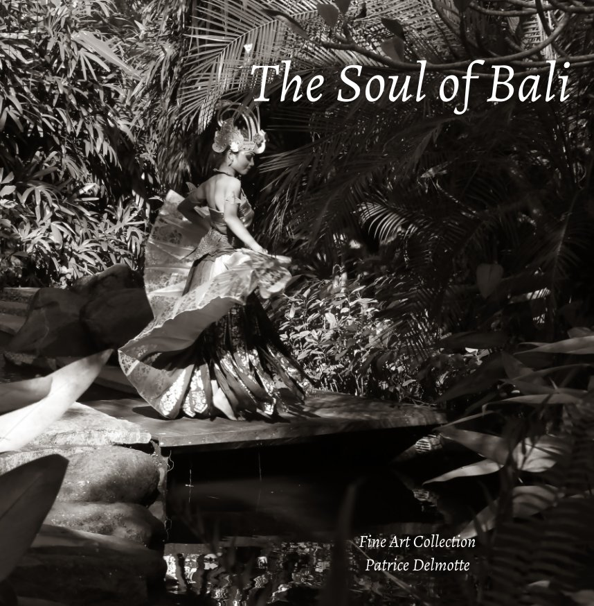 View THE SOUL OF BALI - Art Collection – 30x30 cm – Proline Pearl Photo Paper - Hard Cover by Patrice Delmotte