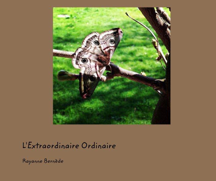View L'Extraordinaire Ordinaire by Rayanne Bernède