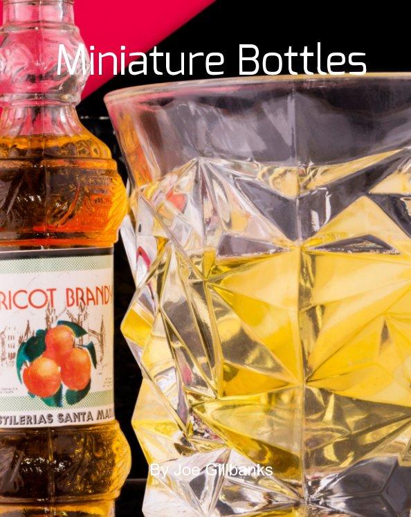 Bekijk Miniature Bottles op Joe Gillbanks