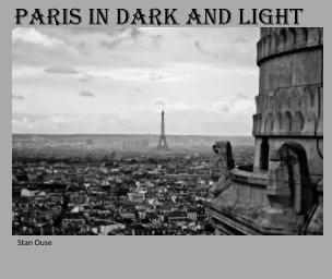Paris In Dark And Light - Fine Art Photography photo book