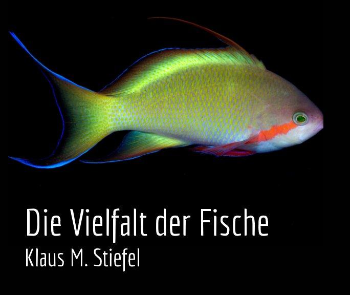 Die Vielfalt der Fische nach Klaus M. Stiefel anzeigen
