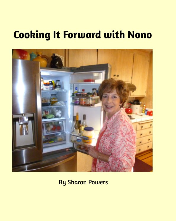 View Cooking It Forward with Nono by Sharon Powers