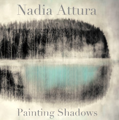View Painting Shadows by Nadia Attura
