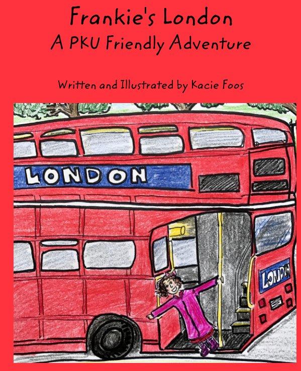 View Frankie's London A PKU Friendly Adventure by Kacie Foos