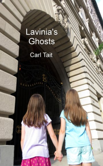 View Lavinia's Ghosts by Carl Tait