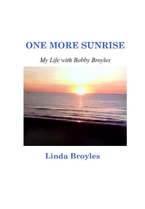 View One More Sunrise by Linda Broyles