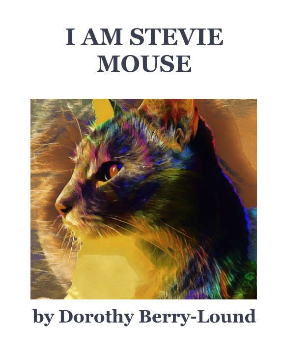 View I Am Stevie Mouse by Dorothy Berry-Lound