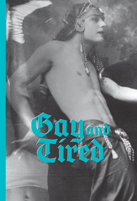 View Gay and Tired by Todd Hilgert