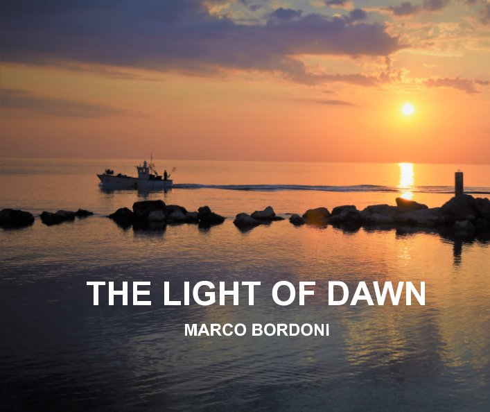 View THE LIGHT OF DAWN by Marco Bordoni