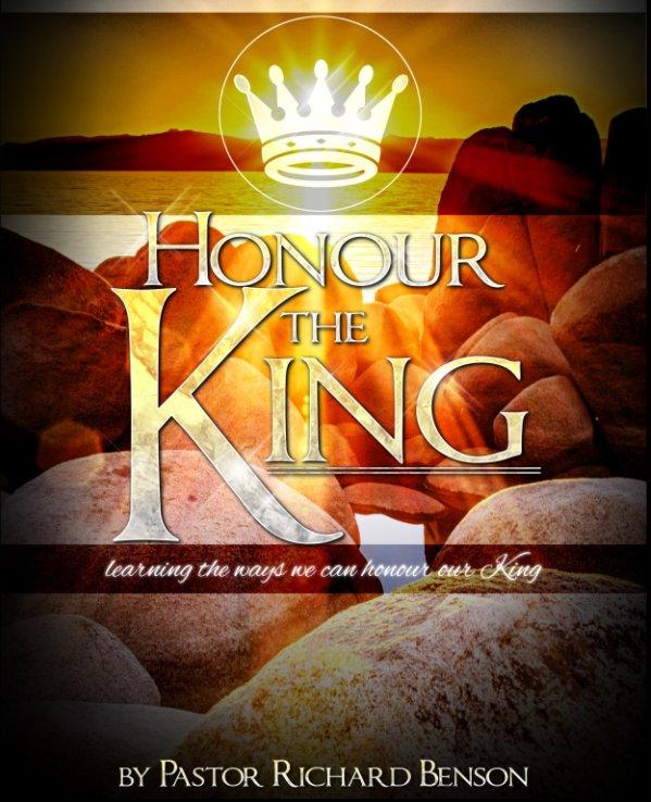 Bekijk Honour the King op Pastor Richard Benson