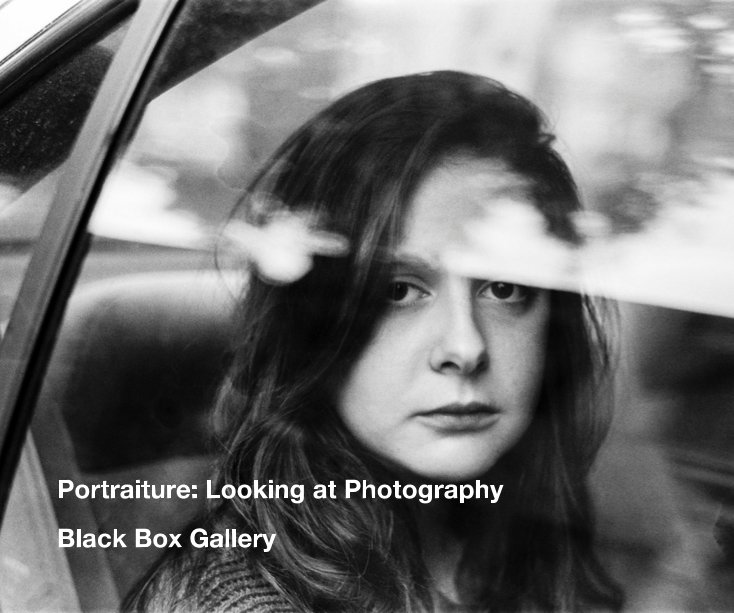 View Portraiture: Looking at Photography by Black Box Gallery
