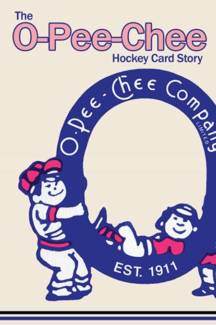 View The O-Pee-Chee Hockey Card Story by Richard Scott