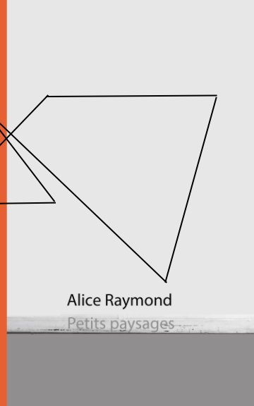 View Petits paysages by Alice Raymond