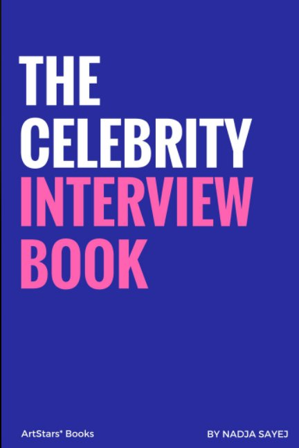 View The Celebrity Interview Book by Nadja Sayej