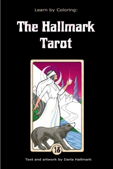 View Learn by Coloring: The Hallmark Tarot by Darla Hallmark