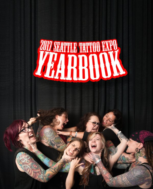 View Seattle Tattoo Expo 2017 Yearbook by Ken Penn