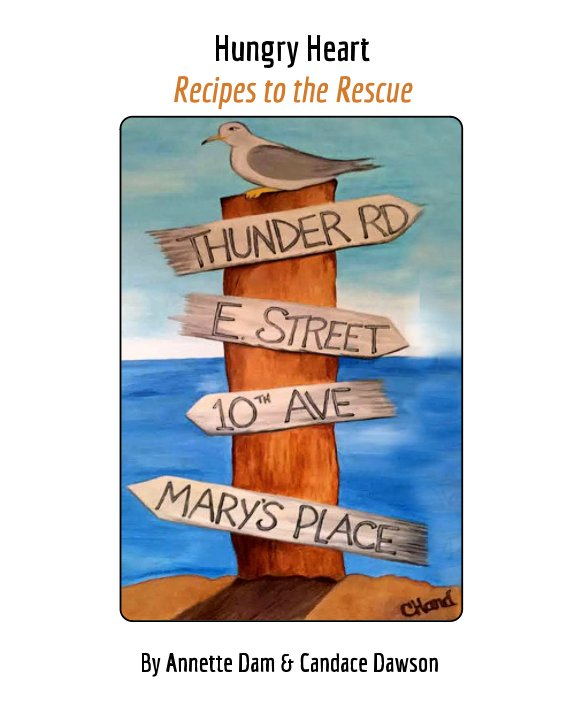 View Hungry Heart - Recipes to the Rescue by Annette Dam, Candace Dawson
