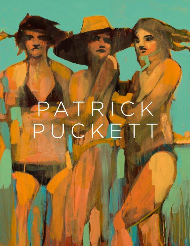 View Patrick Puckett by Patrick Puckett