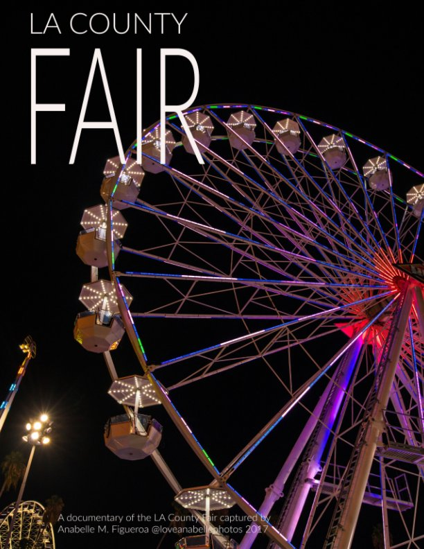 View Los Angeles County Fair by Anabelle M. Figueroa