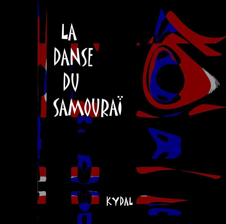 View LA DANSE DU SAMOURAÏ by KYDAL