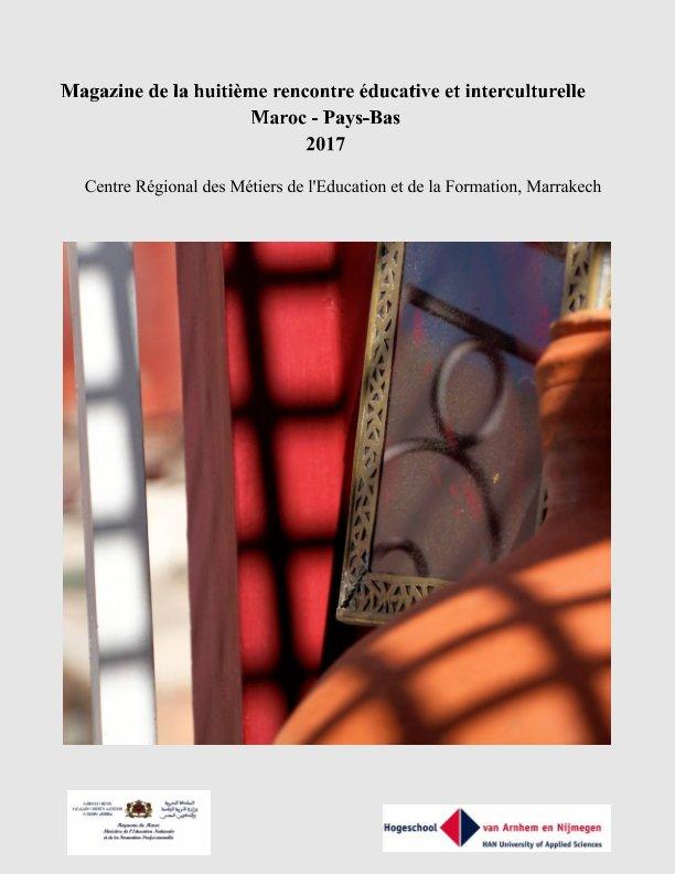 Bekijk Magazine de la huitième rencontre éducative et interculturelle Maroc - Pays-Bas op Françoise lucas