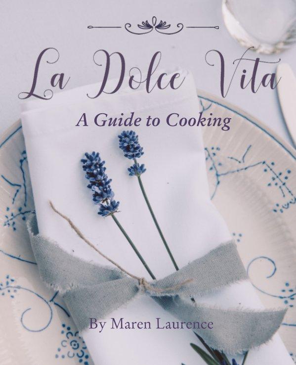 View La Dolce Vita by Maren Laurence