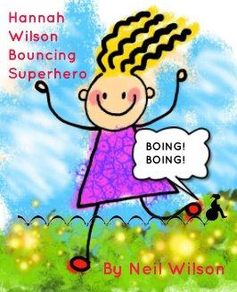 Hannah Wilson Bouncing Superhero - Children photo book