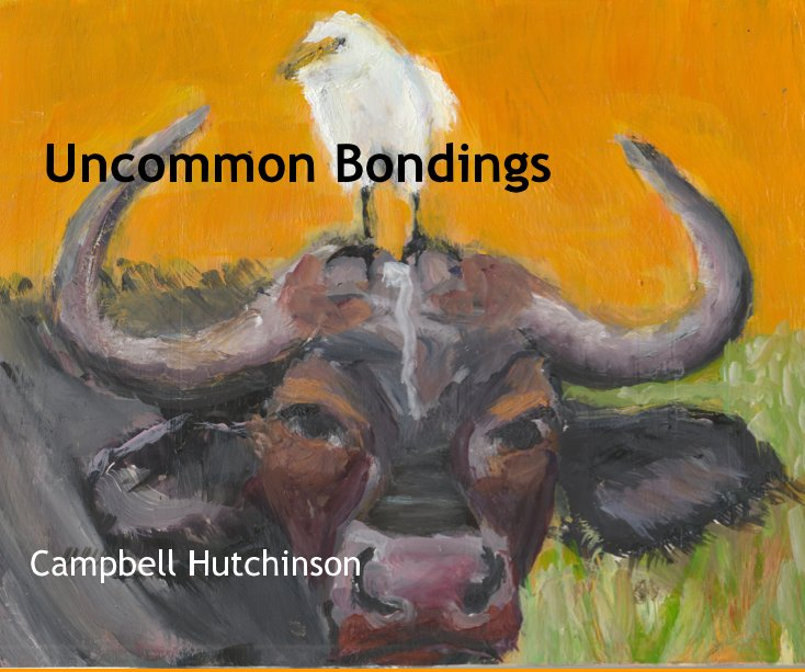 View Uncommon Bondings by Campbell Hutchinson